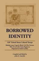 Borrowed Identity - 128th United States Colored Troops