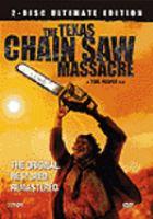The Texas chainsaw massacre [videorecording (DVD)]