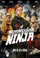 Norwegian ninja the true story = Kommandør Treholt & ninjatroppen