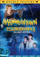Halloweentown [videorecording] ; and, Halloweentown II : Kalabar's revenge.