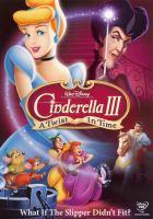 Cinderella III. A twist in time [DVD]