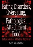 Eating Disorders, Overeating, and Pathological Attachment to Food