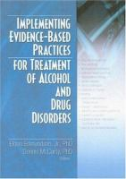 Implementing Evidence-based Practices for Treatment of Alcohol and Drug Disorders