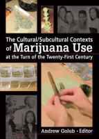 The Cultural/subcultural Contexts of Marijuana Use at the Turn of the Twenty-first Century