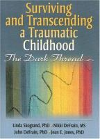 Surviving and Transcending A Traumatic Childhood