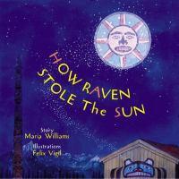 How Raven Stole the Sun
