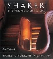 Shaker Life, Art, and Architecture