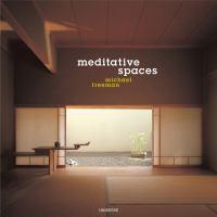 Meditative Spaces
