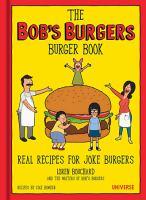 The Bob's Burgers Burger Cookbook