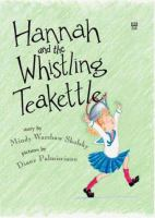 Hannah and the Whistling Teakettle