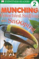 Munching, Crunching, Sniffing & Snooping