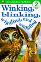 Winking, Blinking, Wiggling and Waggling