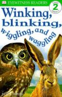 Winking, Blinking, Wiggling, and Wagging