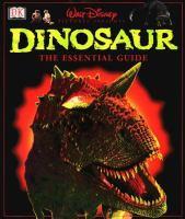 Dinosaur, the Essential Guide
