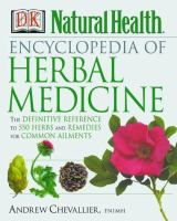 DK Natural Health Encyclopedia of Herbal Medicine