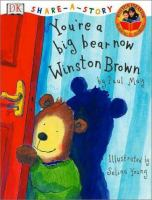 You're A Big Bear Now, Winston Brown!