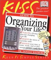 K.I.S.S. Guide to Organizing your Life