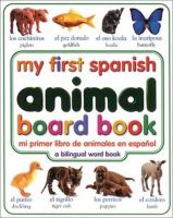 My First Spanish Animal Book