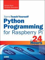 Python Programming for Raspberry Pi in 24 Hours