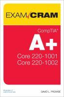 CompTIA A+ Core 1 (220-1001) and Core 2 (220-1002)