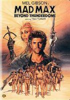 Mad Max beyond Thunderdome [videorecording (DVD)]