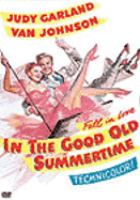 In the good old summertime [videorecording (DVD)]