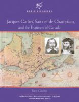 Jacques Cartier, Samuel De Champlain, and the Explorers of Canada