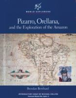 Pizarro, Orellana, and the Exploration of the Amazon