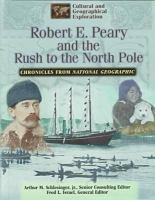 Robert E. Peary and the Rush to the North Pole