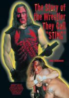"""The Story Of The Wrestler They Call """"Sting"""""""