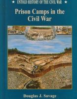 Prison Camps in the Civil War / Douglas J. Savage