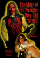 "The Story of the Wrestler They Call ""Sting"""