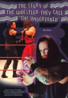 "The Story of the Wrestler They Call ""the Undertaker"""