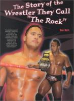 "The Story of the Wrestler They Call ""The Rock"""