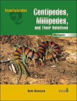 Centipedes, Millipedes, and Their Relatives