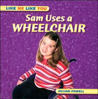 Sam Uses A Wheelchair