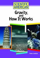 Gravity, and How It Works