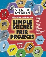 Everything You Need to Know for Simple Science Fair Projects