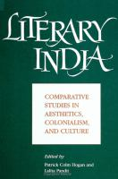 Literary India: Comparative Studies in Aesthetics, Colonialism, and Culture (SUNY Series in Hindu Studies)