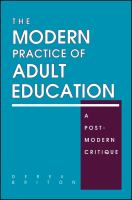 The Modern Practice of Adult Education: A Postmodern Critique (SUNY Series, Teacher Empowerment and School Reform)