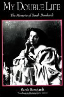 My Double Life: The Memoirs of Sarah Bernhardt (SUNY Series, Women Writers in Translation)