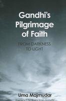 Gandhi's Pilgrimage of Faith