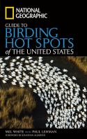 National Geographic Guide to Birding Hotspots of the United States