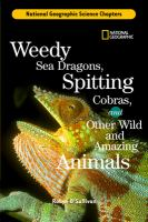 Weedy Sea Dragons, Spitting Cobras, and Other Wild and Amazing Animals