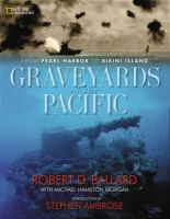 Graveyards of the Pacific, From Pearl Harbor to Bikini Atoll