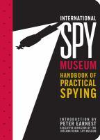 International Spy Museum Handbook of Practical Spying