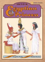 How to Be An Egyptian Princess