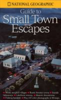 Guide to Small Town Escapes