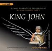 A Fully Dramatized Recording of William Shakespeare's King John