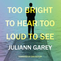 Too Bright to Hear Too Loud to See